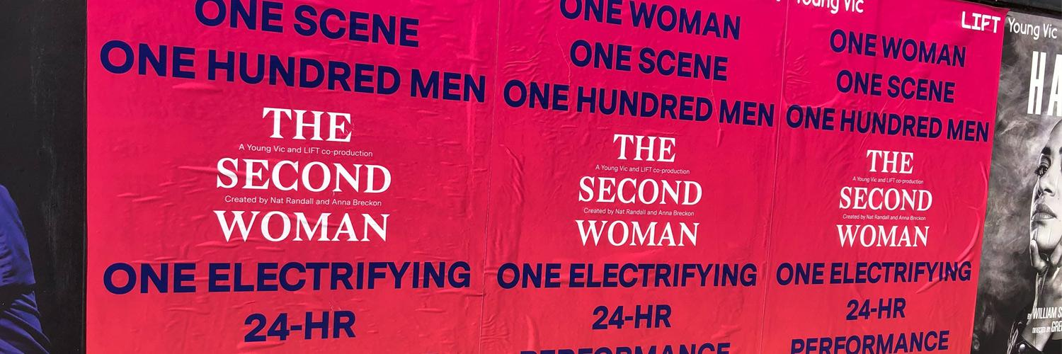 Three posters for The Second Woman together detailing: One Woman, One Scene, One Hundred Men and One Electrifying 24-hr performance