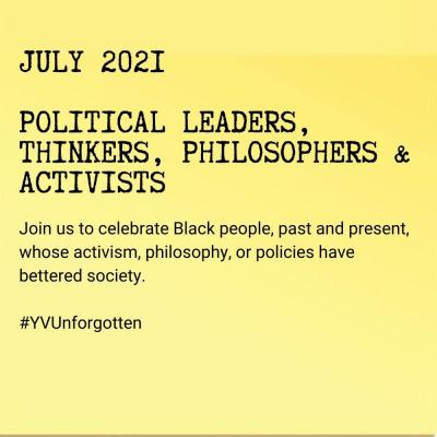 July 2021: Political Leaders, Thinkers, Philosophers & Activists