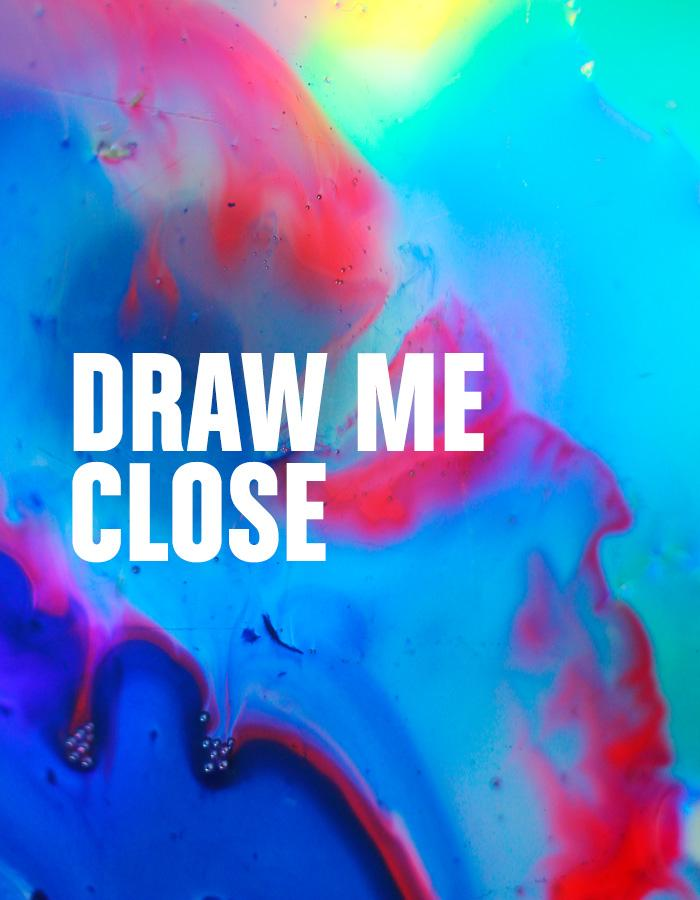 Draw Me Close title treatment on a colourful background that looks like a multicolour oil spill